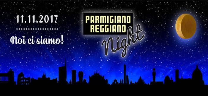 PARMIGIANO REGGIANO NIGHT – 11 novembre 2017